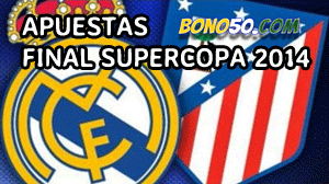 apuestas final supercopa españa 2014 atlético madrid vs real madrid