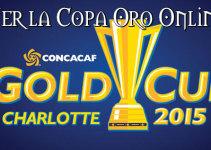 Donde y cómo ver la Copa Oro en vivo online 2015
