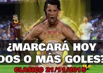 cristiano ronaldo marcará 2 o más goles en el clásico real madrid vs barcelona sabado 21 noviembre 2015