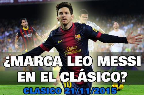 apuestas clásico real madrid vs barcelona Leo Messi marcará gol 21 nov. 2015
